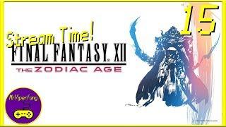 Stream Time! - Final Fantasy XII: The Zodiac Age [Part 15]