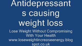 Antidepressants causing weight loss