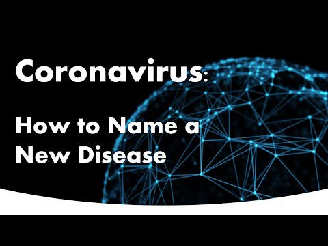 Coronavirus: How To Name A New Disease