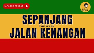 Download SEPANJANG JALAN KENANGAN - The Rain (Karaoke Reggae) Version By Daehan Musik