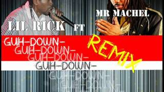 (Condem Riddim) Lil Rick ft Mr. Machel Montano-Guh Down (Remix)