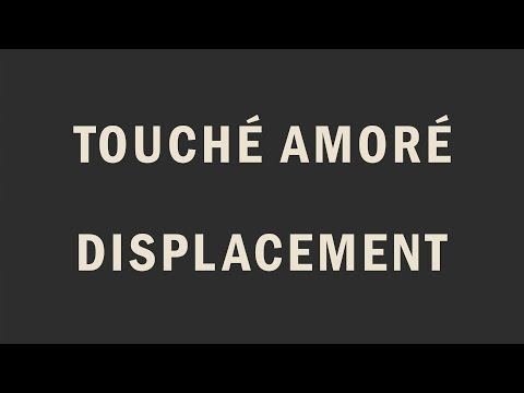 "Touché Amoré - ""Displacement"""