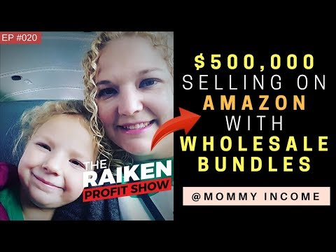Stay At Home Mom Makes $500,000 Selling on Amazon w/ Wholesale Bundles