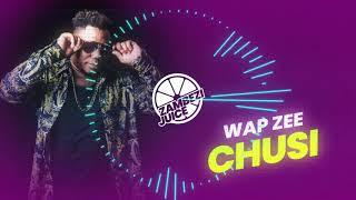 Wap Zee - Chusi | Zambezi Juice