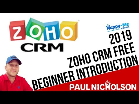 Zoho CRM 2019 Beginner Introduction Tutorial - FREE Zoho CRM Demo