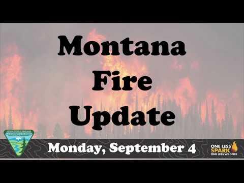 Montana Fire Update Monday Sept 4 2017