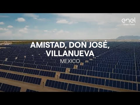 Enel Green Power in Mexico: Amistad, Don José and Villanueva
