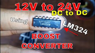 How to make a 12V to 24V DC Boost Converter using LM324 IC, How does it work, Full Tutorial
