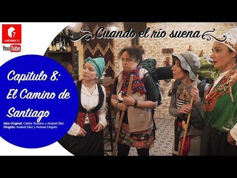 Cuando el Rio Suena, capítulo 8: El Camino de Santiago
