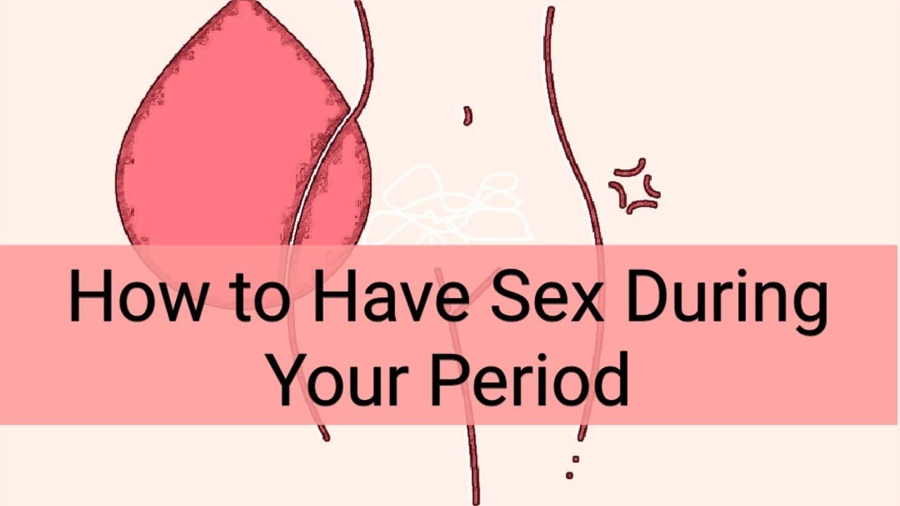 Having Sex During Period