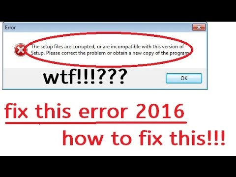"""how to fix """"the setup files are corrupted please obtain a new copy"""" error fix 2016 easy"""
