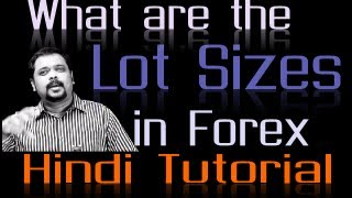 What are the Lot Sizes in Forex Trading in Hindi
