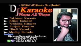 Mahiya Tere Dekhan Nu Chuk Charkha Karaoke