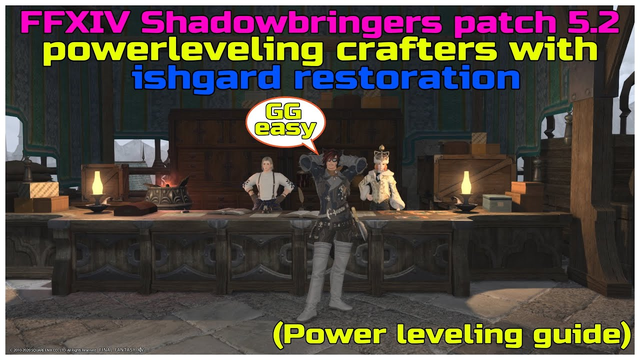 FFXIV Shadowbringers patch 5.2 Powerleveling crafters from 51 to 60 with ishgard restoration