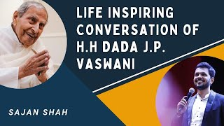 Life Inspiring Conversation of H.H Dada J.P. Vaswani & Youngest Motivational Speaker Sajan Shah