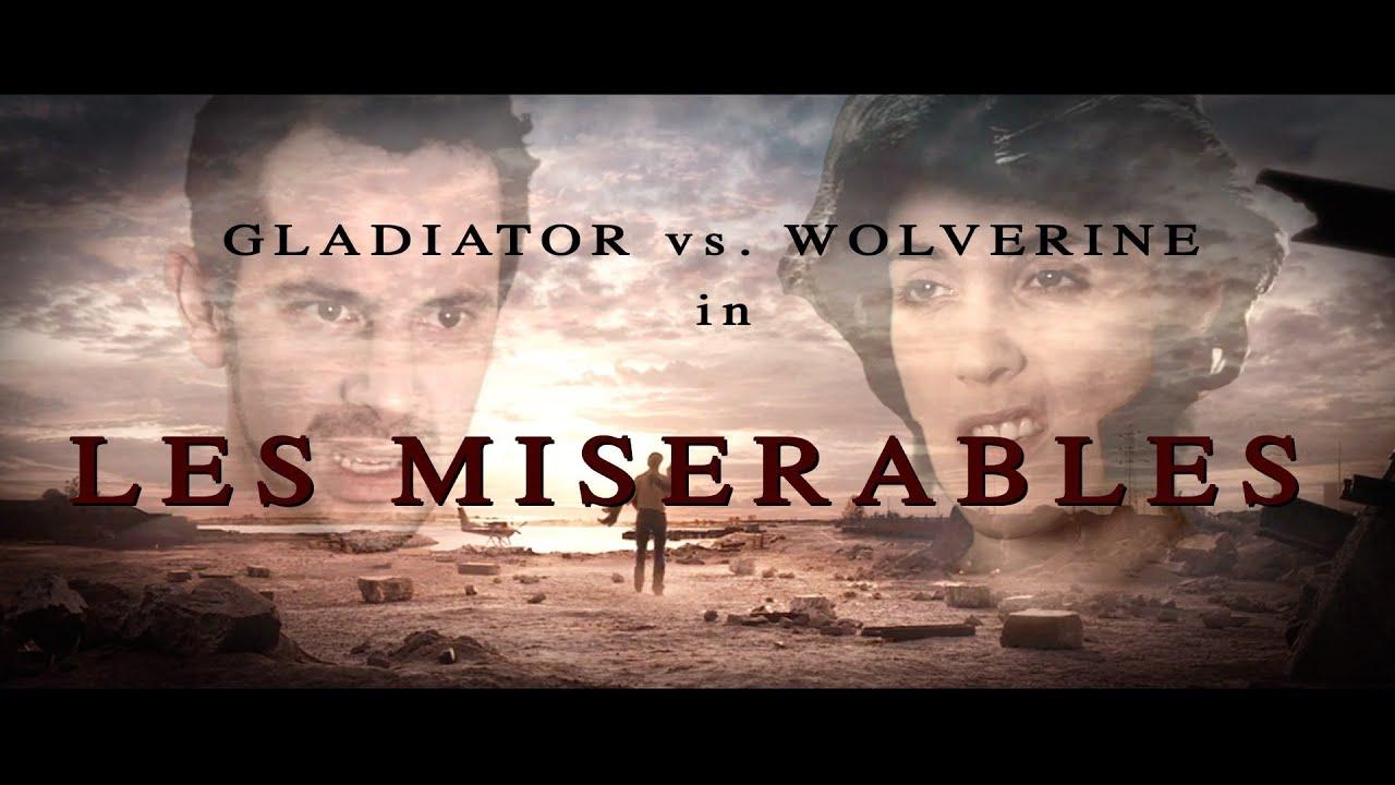Wolverine Vs Gladiator In Les Miserables Youtube