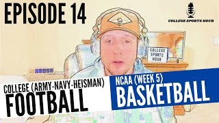 Ep 014 College Football Annual Army Navy Game, Heisman and Men's Basketball Week 5 Recap
