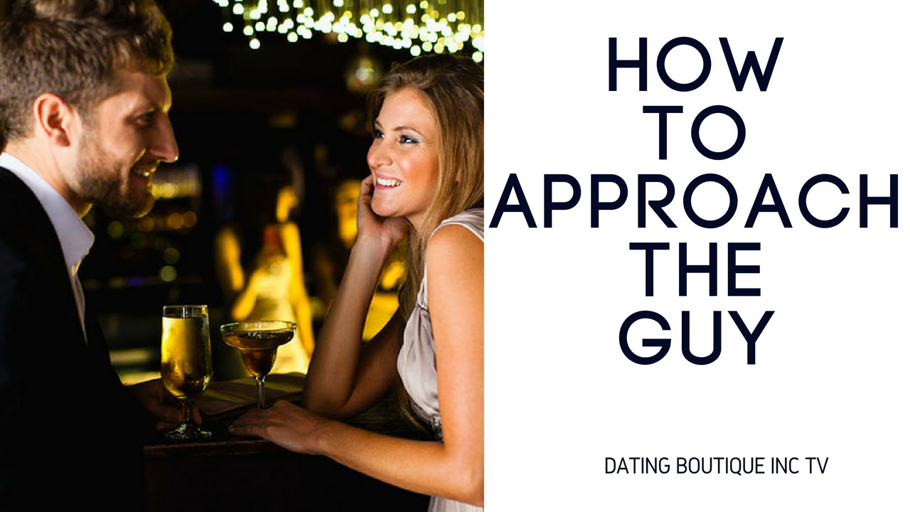 How to approach a guy