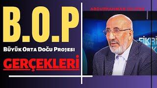 BOP Projesi Gerçekleri - Abdurrahman Dilipak