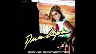Dua Lipa - Save Someone