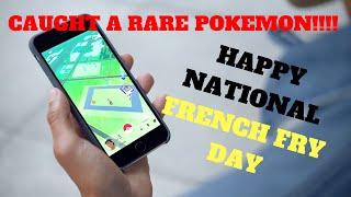 National French Fry Day - Pokemon Go