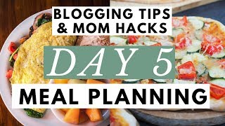 Meal Planning to Make Life Easier ● Blogging Tips & Mom Hacks Series DAY 5