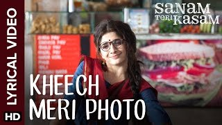 Lyrical: Kheech Meri Photo | Full Song with Lyrics | Sanam Teri Kasam