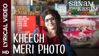 Lyrical: Kheech Meri Photo | Full Song with Lyrics | Sanam Teri Kasam Mp3
