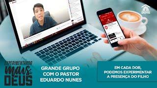 Em cada Ceia, podemos experimentar o toque do Filho   Live Grande Grupo com Pr. Eduardo Nunes