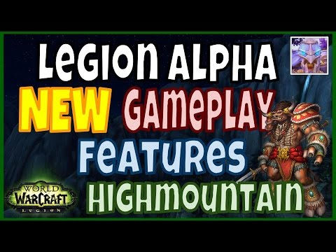 WoW Legion Alpha Gameplay Guide: Highmountain and Upgrading Artifact Weapon