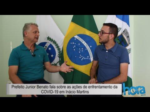 Prefeito Junior Benato fala sobre as ações de enfrentamento da COVID-19 em Inácio Martins