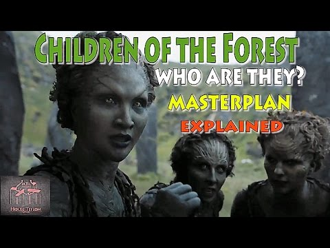 Game of Thrones Characters: Children of the Forest - who are they?  Masterplan Explained
