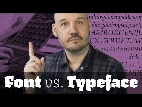 The difference between font and typeface