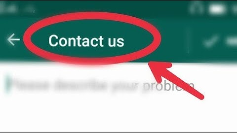 Whatsapp || How To Contact us Questions? Need help Whatsapp Team