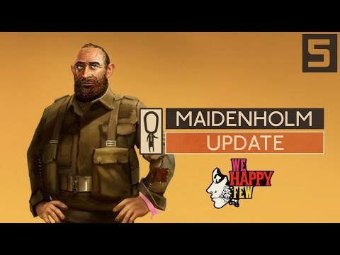 We Happy Few MAIDENHOLM UPDATE - Part 5 - NEW SAFEHOUSE LUD'S HOLM - Let's Play Gameplay