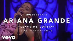 Ariana Grande - Leave Me Lonely (Vevo Presents)
