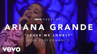Ariana Grande - Leave Me Lonely (Vevo Presents) Music never stops. Get the Vevo App! http://smarturl.it/vevoapps Dangerous Woman album available now: ...