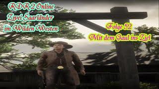 Red Dead Redemption 2 Online Zwei Saarländer im Wilden Westen Folge 52 Mit dem Gaul ins Ziel