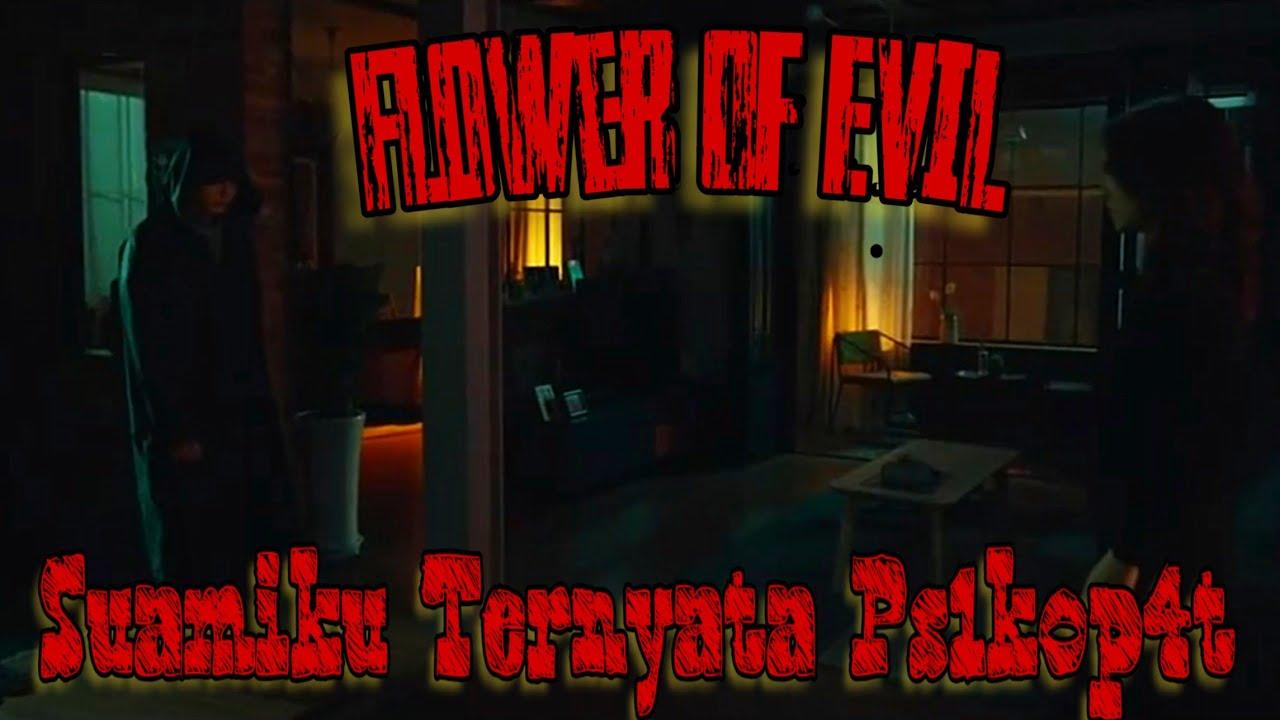 Istrinya Detektif Suaminya Ps1kop4t || Alur Cerita Drakor Flower Of Evil
