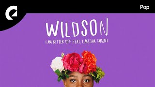 Wildson Feat LaKesha Nugent I Am Better Off