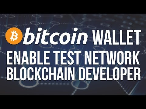 Bitcoin - How To Enable Test Network In Bitcoin Core Wallet
