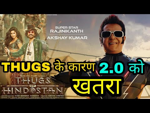 Box Office : Due To Thugs Of Hindostan Robot 2.0 Can Be In Trouble, Akshay Kumar, Rajinikanth