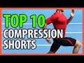 ⭐️✔️ 10 Best Compression Shorts 2018 👍🏻⭐️