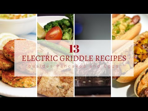 13 Electric Griddle Recipes Besides Pancakes And Eggs