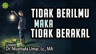 15. Memanfaatkan Akal Dalam Mengenal Allah (Tafsir QS. Al-Ankabut 41-43) | Dr. Musthafa Umar, Lc. MA