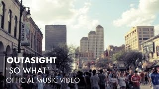 Outasight - So What [Official Music Video]