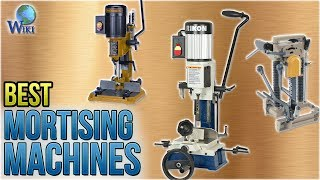 6 Best Mortising Machines 2018