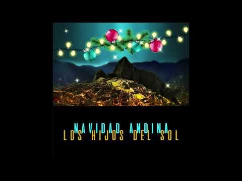 Navidad Andina - Los Hijos del Sol (Full Album)