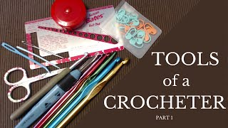 Tools of a Crocheter - Part 1