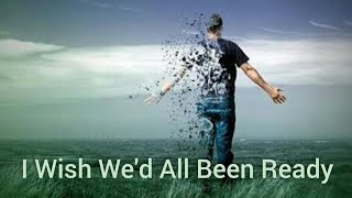 Repeat youtube video I Wish We'd All Been Ready (Christian Music Video)
